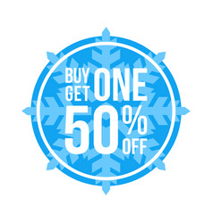 buy one get one 50 off sign circular winter sale vector image