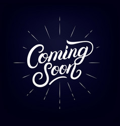 coming soon hand written lettering poster vector image