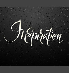 Inspiration brush hand lettering vector