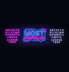 most popular neon sign most popular design vector image