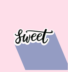 sweet hand lettering word vector image