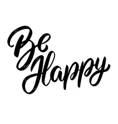 be happy lettering phrase on light background vector image