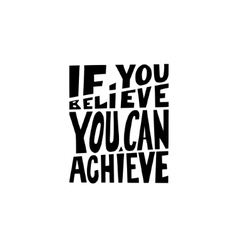 if you believe you can achieve black and white vector image