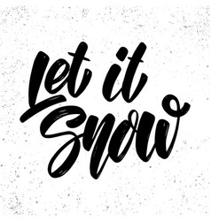 let it snow lettering phrase for poster card vector image