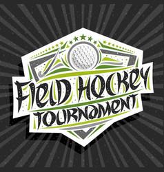logo for field hockey tournament vector image
