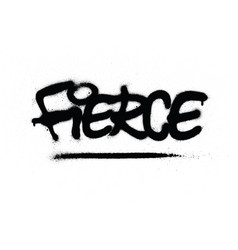 Graffiti fierce word sprayed in black over white vector