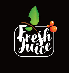 Logo with inscription fresh juice and leaf vector