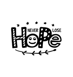 Never lose hope lettering 1 vector