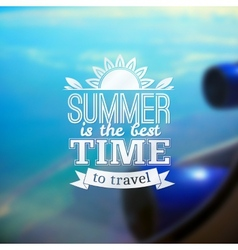 Summer travel typography design on blurred flight vector image