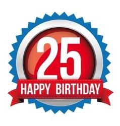 Twenty five years happy birthday badge ribbon vector image