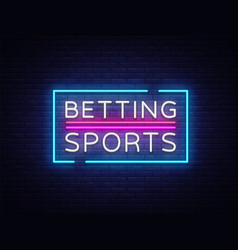 Betting sports betting neon sign bright vector