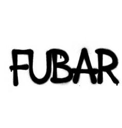 Graffiti fubar text sprayed in black over white vector
