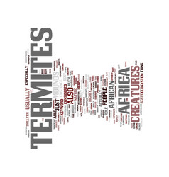 Termites in africa text background word cloud vector