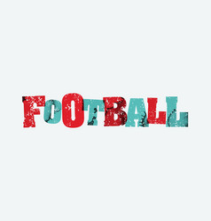 football concept stamped word art vector image