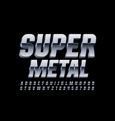 Super metall 3d font chrome shiny alphabet vector