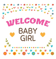 Welcome baby girl shower card Cute postcard with vector