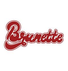 Brunette handwritten lettering made in 90s style vector