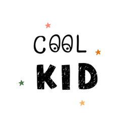 cool kid - fun hand drawn nursery poster with vector image