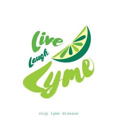 live laugh lyme stop lyme disease flat design vector image vector image