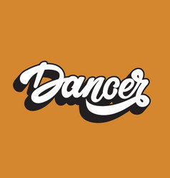 dancer handwritten lettering template for card vector image