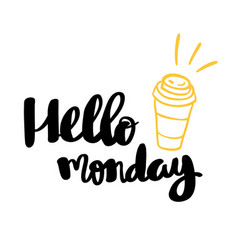hello monday hand written typography poster vector image