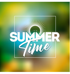 its summer time with typography vector image