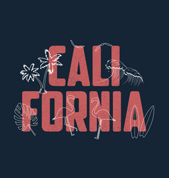 california slogan for t shirt with hand drawn vector image