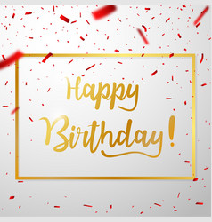 happy birthday celebrations with red confetti vector image
