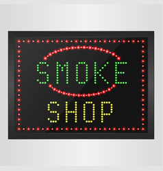 Shining retro light banner of smoke a shop vector