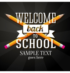 Welcome back to school greeting with two crossed vector image vector image