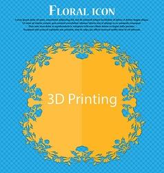 3D Print sign icon 3d-Printing symbol Floral flat vector