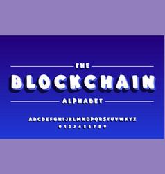 latin alphabet bold font 3d blockchain vector image