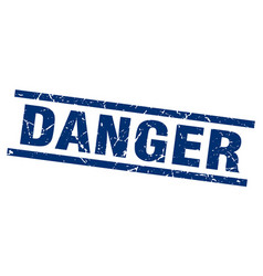 square grunge blue danger stamp vector image