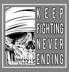 vintage skull with text keep fighting never vector image