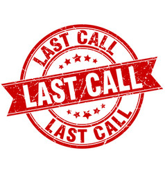 last call round grunge ribbon stamp vector image vector image