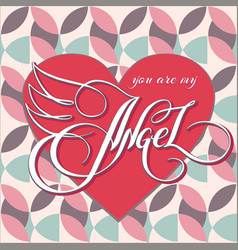 You are my angel 1 vector