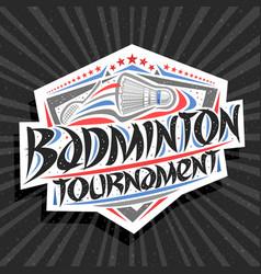 Logo for badminton tournament vector