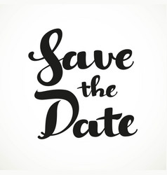 save the date calligraphic inscription on a white vector image