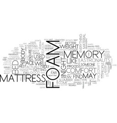 A deeper look at the memory foam mattress text vector