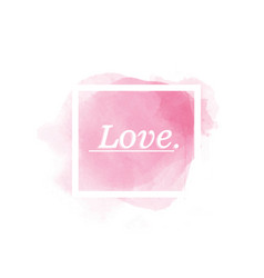 love abstract watercolor background vector image
