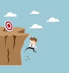 businessman hold on the cliff for target vector image