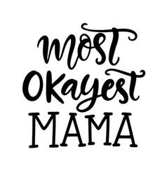 sarcastic mama phrase t shirt design vector image