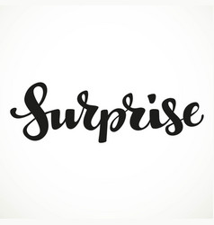 surprise calligraphic inscription on a white vector image