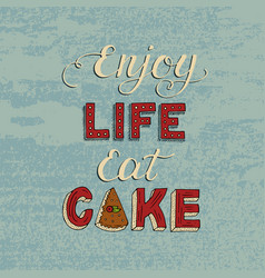 unique lettering poster with a phrase enjoy life vector image
