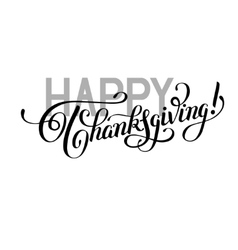 Happy Thanksgiving black and white handwritten vector image vector image