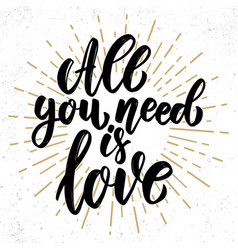 All you need is love lettering phrase on grunge vector