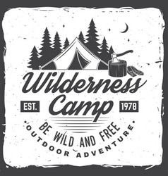 Wilderness camp be wild and free vector