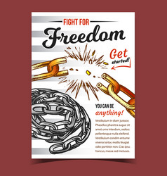 Fight for freedom broken chain on poster vector