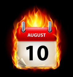tenth august in calendar burning icon on black vector image vector image