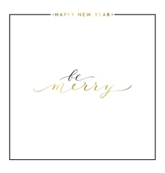 Be Merry gold text isolated on white background vector image